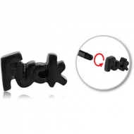 BLACK PVD COATED SURGICAL STEEL ATTACHMENT FOR 1.6 MM THREADED PINS - FUCK PIERCING